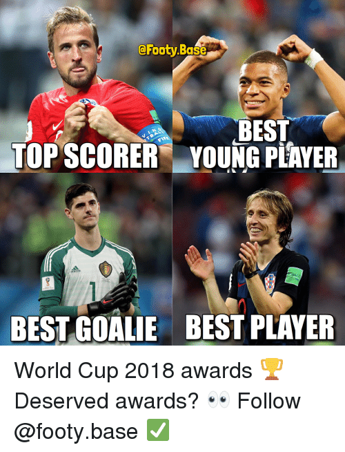 Memes, World Cup, and Best: @Footy.Base  BEST  TOPSCORER YOUNG PEAYER  BEST GOALIE BEST PLAYER World Cup 2018 awards 🏆 Deserved awards? 👀 Follow @footy.base ✅