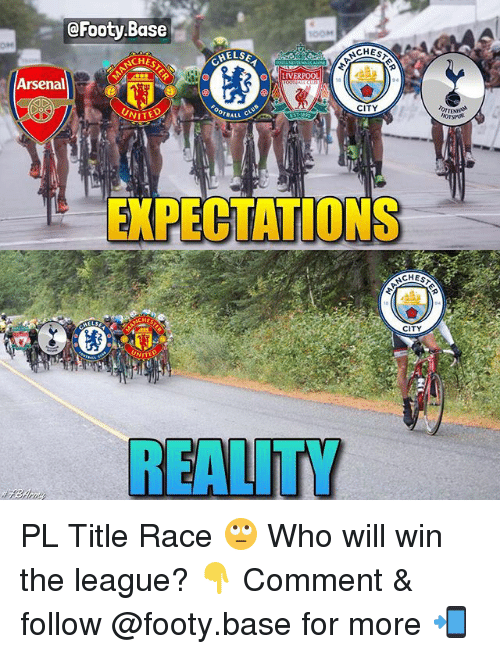Arsenal, Memes, and The League: @Footy Base  OM  Arsenal  CITY  UNITE  EXPECTATIONS  CHEST  CITY  REALITY PL Title Race 🙄 Who will win the league? 👇 Comment & follow @footy.base for more 📲
