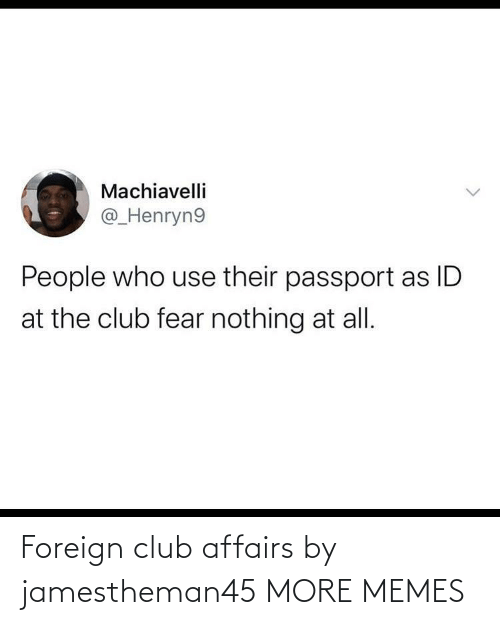 Foreign: Foreign club affairs by jamestheman45 MORE MEMES