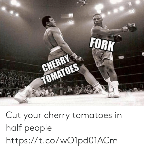 Funny, Tomatoes, and People: FORK  CHERRY  TOMATOES  S Cut your cherry tomatoes in half people https://t.co/wO1pd01ACm