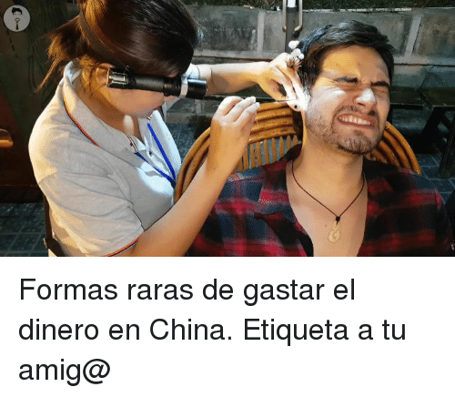 Memes, China, and 🤖: Formas raras de gastar el dinero en China. Etiqueta a tu amig@