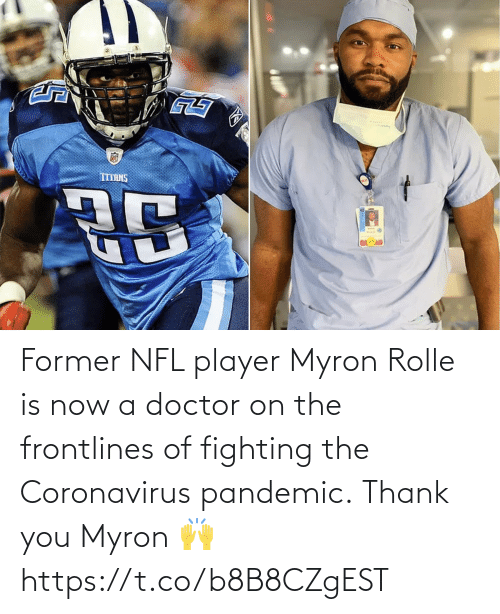 player: Former NFL player Myron Rolle is now a doctor on the frontlines of fighting the Coronavirus pandemic.  Thank you Myron 🙌 https://t.co/b8B8CZgEST