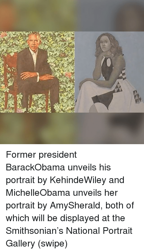 Memes, Smithsonian, and 🤖: Former president BarackObama unveils his portrait by KehindeWiley and MichelleObama unveils her portrait by AmySherald, both of which will be displayed at the Smithsonian's National Portrait Gallery (swipe)