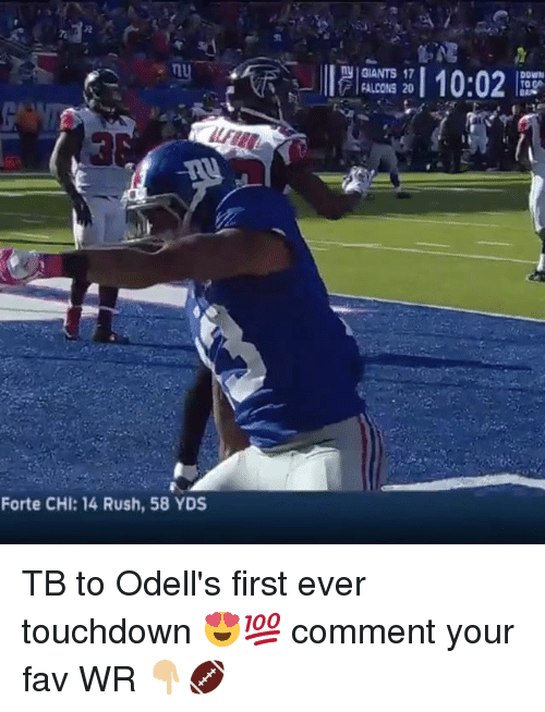 Memes, Ny Giants, and 🤖: Forte CHI: 14 Rush, 58 YDS  10:02  ny GIANTS 17  DOWN  FALCONS 20 TB to Odell's first ever touchdown 😍💯 comment your fav WR 👇🏼🏈