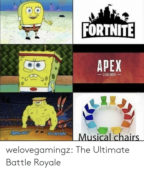 Tumblr, Apex, and Blog: FORTNITE  APEX  LEGENOS  Musical chairs welovegamingz:  The Ultimate Battle Royale