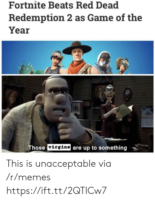 red dead redemption 2: Fortnite Beats Red Dead  Redemption 2 as Game of the  Year  hose virgine are up to something This is unacceptable via /r/memes https://ift.tt/2QTICw7