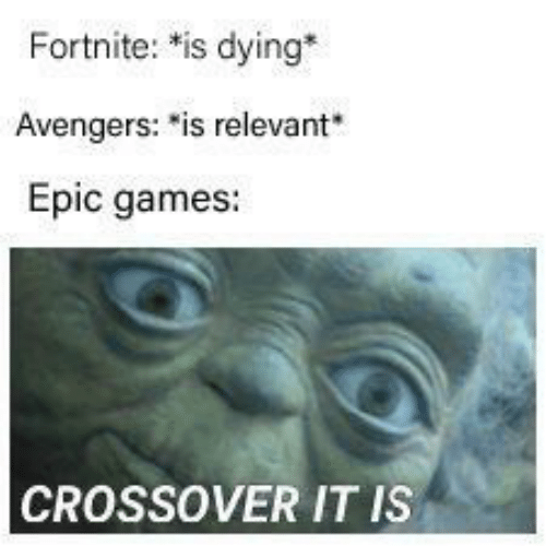 """Avengers, Games, and Epic: Fortnite: is dying  Avengers: """"is relevant  Epic games:  CROSSOVER IT IS"""