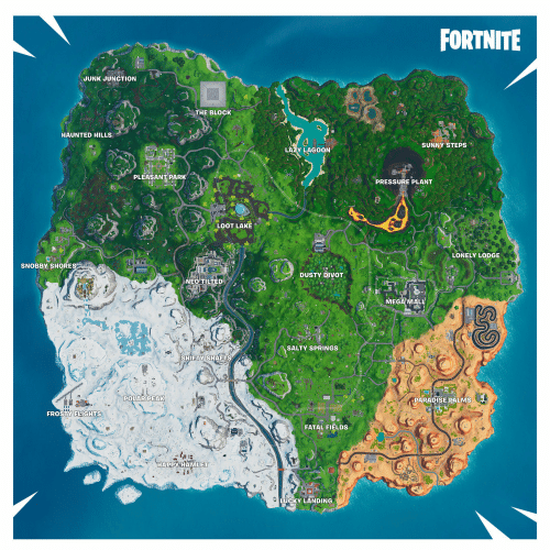 Salty Springs: FORTNITE  JUNK JUNCTION  THE BLOCK  HAUNTED HILLS  SUNNY'STEPS  LAZY LAGOON  PLEASANT PARK  PRESSURE PLANT  LOOT LAKE  LONELY LODGE  SNOBBY SHORES  DUSTY DIVOT  MEGA MALL  SALTY SPRINGS  SHIFTY SHAFTS  POLAR PEAK  PARADISE PALMS  FROSTY FLIGHTS  FATAL FIELDS  HAPPY HAMLET  LUCKY LANDING