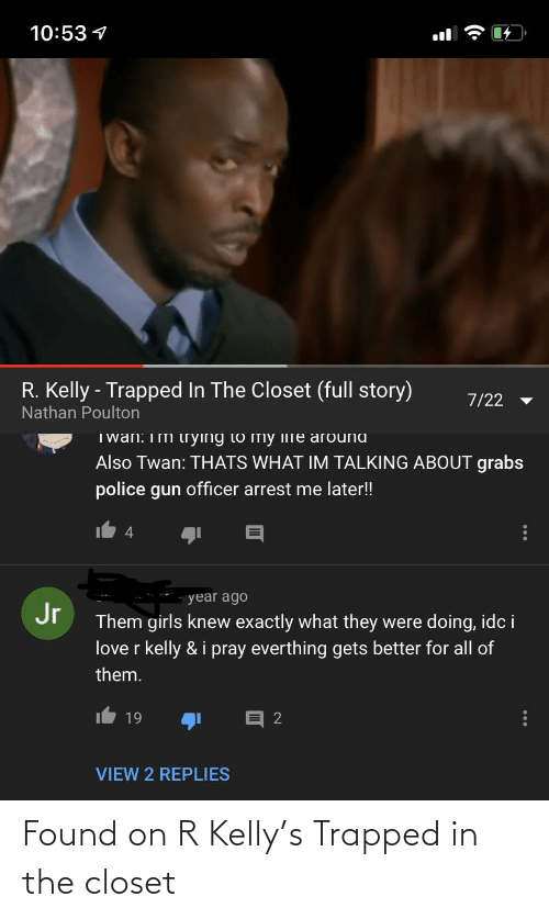 R. Kelly: Found on R Kelly's Trapped in the closet