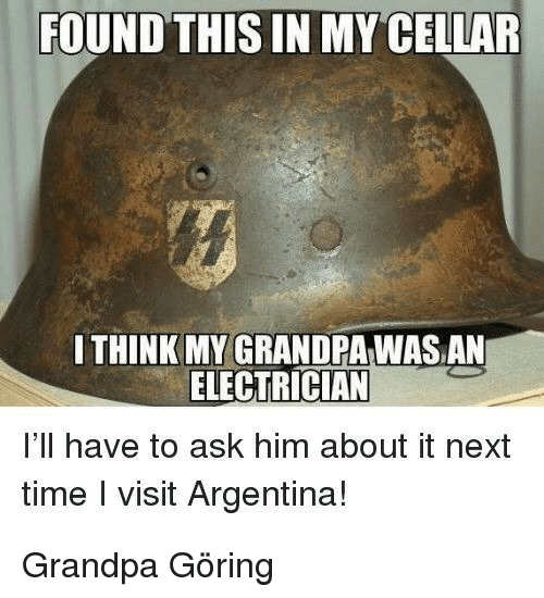 Grandpa, Argentina, and Time: FOUND THIS IN MY CELLAR  ITHINK MY GRANDPA WAS AN  ELECTRICIAN  I'll have to ask him about it next  time I visit Argentina! Grandpa Göring
