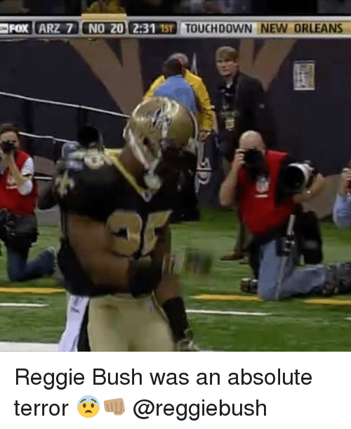 Memes, Reggie, and Reggie Bush: FOX ARZ 7 NO 20 2:31 1S1 TOUCHDOWN NEW ORLEANS Reggie Bush was an absolute terror 😨👊🏽 @reggiebush