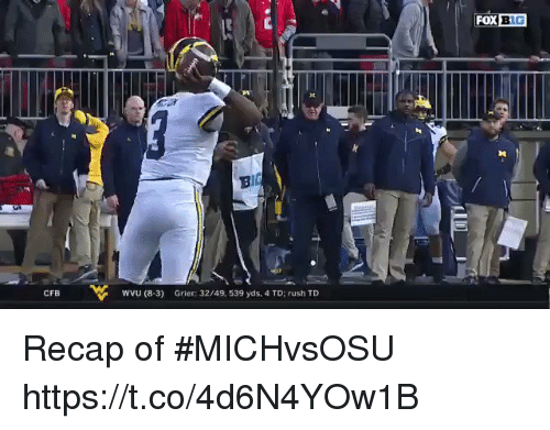 Sports, Rush, and Fox: FOX BIG  10  BID  wu (8-3) Grier: 32/49, 539 yds. 4 TO: rush TD  CFB Recap of #MICHvsOSU https://t.co/4d6N4YOw1B