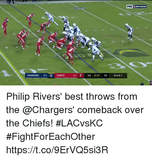 Memes, Best, and Chargers: FOX  CHARGERS 10-3 0 CHIEFS 11-2 71st 8:24 09 2nd & 7 Philip Rivers' best throws from the @Chargers' comeback over the Chiefs! #LACvsKC  #FightForEachOther https://t.co/9ErVQ5si3R
