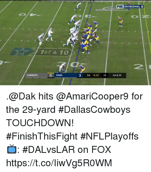 Dallas Cowboys, Memes, and Rams: FOX DIVISIONAL  1ST & 10  2  COWBOYS  O RAMs  3 1st 6:10 16 1st & 10 .@Dak hits @AmariCooper9 for the 29-yard #DallasCowboys TOUCHDOWN!  #FinishThisFight #NFLPlayoffs  📺: #DALvsLAR on FOX https://t.co/IiwVg5R0WM