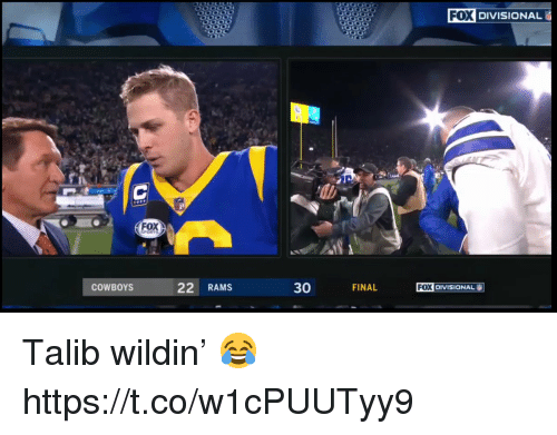 Dallas Cowboys, Football, and Nfl: FOX  DIVISIONAL  FOX  COWBOYS  22 RAMS  30  FINAL  FOX  X DIVISIONAL Talib wildin' 😂 https://t.co/w1cPUUTyy9