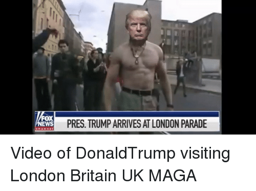 Memes, London, and Trump: FOX  EWS  PRES. TRUMP ARRIVES AT LONDON PARADE Video of DonaldTrump visiting London Britain UK MAGA