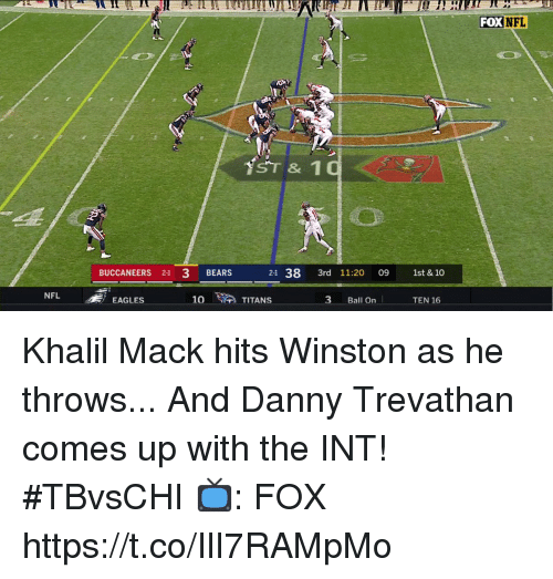 Philadelphia Eagles, Memes, and Nfl: FOX  FL  ST & 10  BUCCANEERS 21 3 BEARS  21 38 3rd 11:20 09 1st & 10  NFL  EAGLES  10  TITANS  3 Ball On  TEN 16 Khalil Mack hits Winston as he throws...  And Danny Trevathan comes up with the INT! #TBvsCHI  📺: FOX https://t.co/IlI7RAMpMo