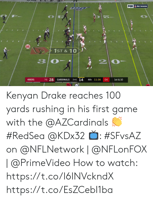 Drake: FOX NETWORK  05  1ST&10  20  33  7-0 28  3-4-1 14  49ERS  CARDINALS  4th 11:36  04  1st & 10 Kenyan Drake reaches 100 yards rushing in his first game with the @AZCardinals 👏 #RedSea @KDx32  📺: #SFvsAZ on @NFLNetwork | @NFLonFOX | @PrimeVideo How to watch: https://t.co/I6INVckndX https://t.co/EsZCebI1ba