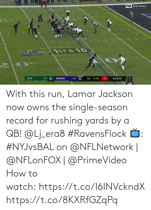 Memes, Run, and How To: FOX NETWORK  1ST & 10  11-2 O  JETS  1st  8:38  03  5-8  RAVENS  1st & 10 With this run, Lamar Jackson now owns the single-season record for rushing yards by a QB! @Lj_era8 #RavensFlock  📺: #NYJvsBAL on @NFLNetwork | @NFLonFOX | @PrimeVideo How to watch: https://t.co/I6INVckndX https://t.co/8KXRfGZqPq