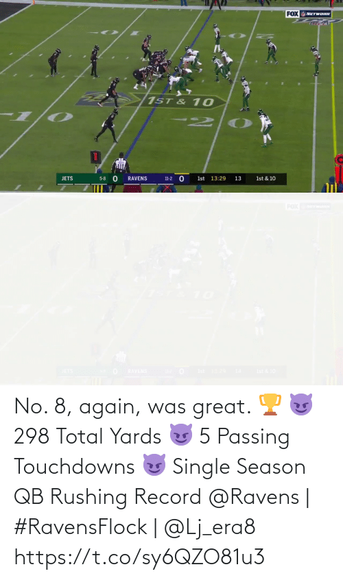 Memes, Jets, and Ravens: FOX NETWORK  1ST & 10  1st 13:29  5-8 0  11-2 O  JETS  13  1st & 10  RAVENS   POX  Ist & 10  12 0 Ist 1329  JETS  RAVENS  14 No. 8, again, was great. 🏆  😈 298 Total Yards 😈 5 Passing Touchdowns 😈 Single Season QB Rushing Record   @Ravens | #RavensFlock | @Lj_era8 https://t.co/sy6QZO81u3