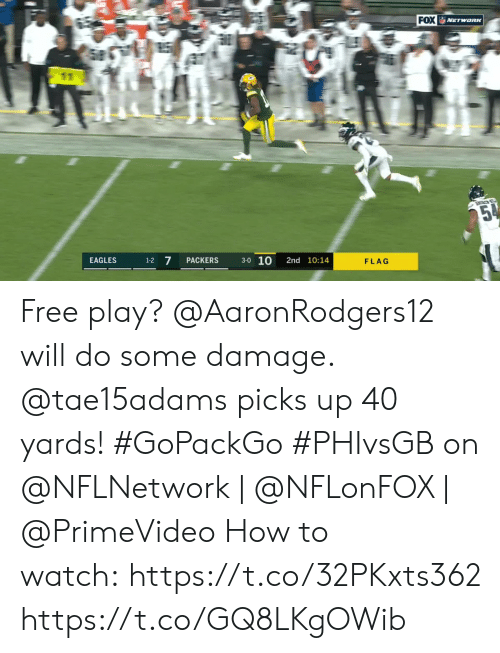 Picks: FOX NETwoRK  E  25%  3-0 10  7  EAGLES  PACKERS  2nd 10:14  1-2  FLAG Free play? @AaronRodgers12 will do some damage. @tae15adams picks up 40 yards! #GoPackGo  #PHIvsGB on @NFLNetwork | @NFLonFOX | @PrimeVideo How to watch: https://t.co/32PKxts362 https://t.co/GQ8LKgOWib