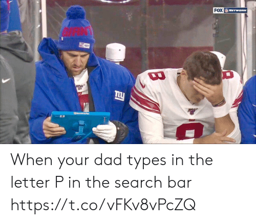 Dad, Football, and Nfl: FOX  NETWORK  nu 1925  my  ARA  M Surlece When your dad types in the letter P in the search bar https://t.co/vFKv8vPcZQ