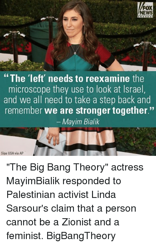 """Memes, 🤖, and Usa: FOX  NEWS  The left' needs to reexamine the  microscope they use to look at lsrael  and we all need to take a step back and  remember we are stronger together.""""  Mayim Bialik  Sipa USA via AP """"The Big Bang Theory"""" actress MayimBialik responded to Palestinian activist Linda Sarsour's claim that a person cannot be a Zionist and a feminist. BigBangTheory"""