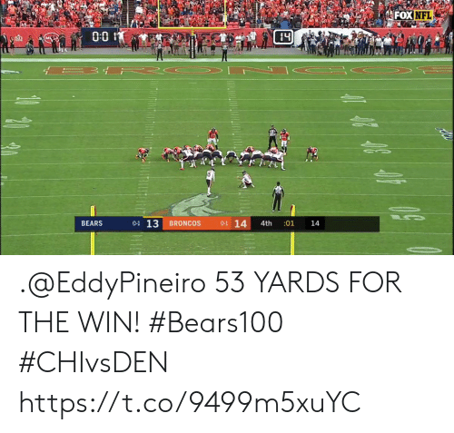 Memes, Nfl, and Bears: FOX NFL  0:0  0-1 14 4th :01  BEARS  BRONCOS  14 .@EddyPineiro 53 YARDS FOR THE WIN! #Bears100 #CHIvsDEN https://t.co/9499m5xuYC
