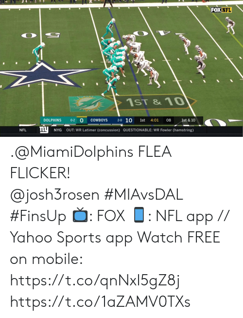 Concussion: FOX NFL  1ST &10  2-0 10  COWBOYS  1st & 10  DOLPHINS  0-2  1st  4:01  08  ny  NYG  OUT: WR Latimer (concussion) QUESTIONABLE: WR Fowler (hamstring)  NFL .@MiamiDolphins FLEA FLICKER! @josh3rosen#MIAvsDAL #FinsUp  📺: FOX 📱: NFL app // Yahoo Sports app Watch FREE on mobile: https://t.co/qnNxI5gZ8j https://t.co/1aZAMV0TXs