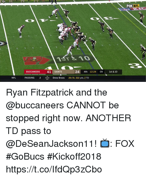 Memes, Nfl, and Ryan Fitzpatrick: FOX NFL  1ST 10  BUCCANEERS  41 SAINTS  4 4th 12:24 09 1st & 10  NFL  PASSING  2  Drew Brees  26/31, 322 yds, 2 TD Ryan Fitzpatrick and the @buccaneers CANNOT be stopped right now.  ANOTHER TD pass to @DeSeanJackson11!   📺: FOX #GoBucs #Kickoff2018 https://t.co/IfdQp3zCbo