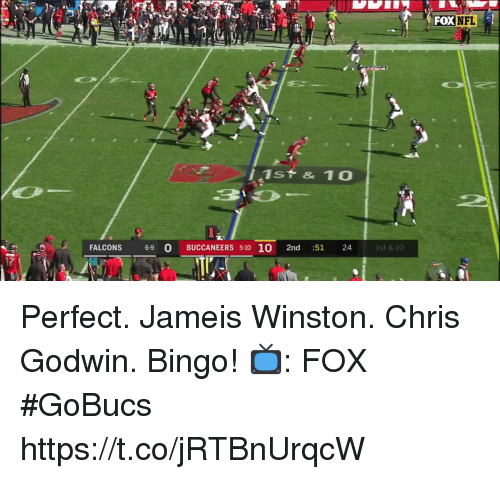 Jameis Winston, Memes, and Nfl: FOX  NFL  1st & 10  FALCONS 69 O BUCCANEERS 5-10 10 2nd :51 24  1st & 10 Perfect.  Jameis Winston. Chris Godwin. Bingo!  📺: FOX #GoBucs https://t.co/jRTBnUrqcW