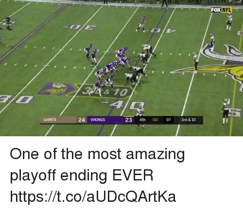 Nfl, New Orleans Saints, and Vikings: FOX  NFL  28  SAINTS  24 VIKINGS  23 4th :10 07 3rd &10 One of the most amazing playoff ending EVER  https://t.co/aUDcQArtKa