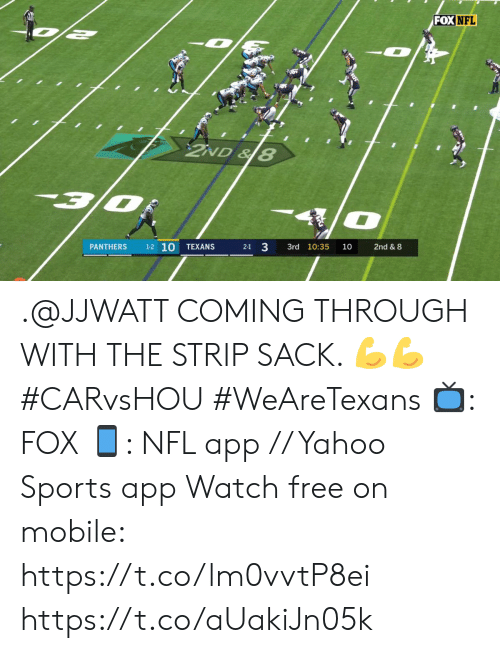 Memes, Nfl, and Sports: FOX NFL  2ND&8  3/0  1-2 10  TEXANS  2-1 3  3rd 10:35  PANTHERS  10  2nd & 8 .@JJWATT COMING THROUGH WITH THE STRIP SACK. 💪💪 #CARvsHOU #WeAreTexans  📺: FOX 📱: NFL app // Yahoo Sports app Watch free on mobile: https://t.co/lm0vvtP8ei https://t.co/aUakiJn05k