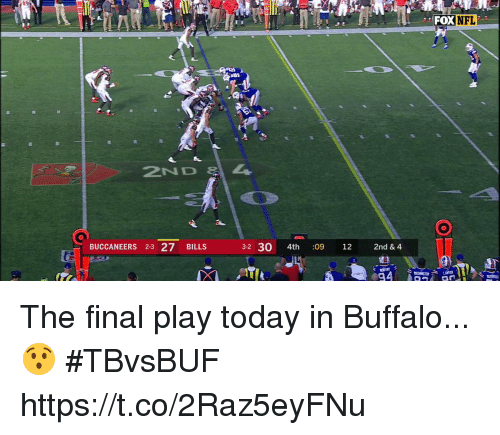 Memes, Nfl, and Buffalo: FOX  NFL  2ND  BUCCANEERS 2-3 27BILLS  3-2 30 4th 12 2nd & 4  09 The final play today in Buffalo... 😯 #TBvsBUF https://t.co/2Raz5eyFNu