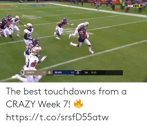 Crazy, Memes, and Nfl: FOX NFL  3-2 0  5-1 9  SAINTS  3:10  BEARS  1st The best touchdowns from a CRAZY Week 7! 🔥 https://t.co/srsfD55atw