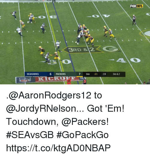 Memes, Nfl, and Packers: FOX  NFL  3RD & 2  SEAHAWKS  6 PACKERS  7 3RD :21 :19  7 3RD 21  :19  3RD & 2  3 .@AaronRodgers12 to @JordyRNelson...  Got 'Em!  Touchdown, @Packers! #SEAvsGB #GoPackGo https://t.co/ktgAD0NBAP