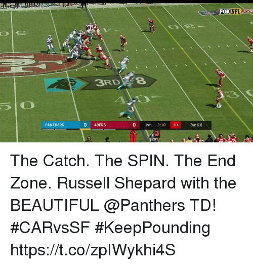 beautifull: FOX  NFL  3RDFe  PANTHERS  0 49ERS  0 1ST 3:10 :04  3RD & 8 The Catch. The SPIN. The End Zone.  Russell Shepard with the BEAUTIFUL @Panthers TD! #CARvsSF #KeepPounding https://t.co/zpIWykhi4S
