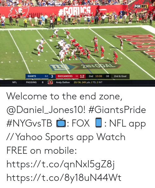 Memes, Nfl, and Sports: FOX NFL  #6ORICS  2ND&GDAL  1-1 12  3  2nd & Goal  GIANTS  BUCCANEERS  2nd 10:06  08  0-2  1E Andy Dalton  20/36, 249 yds, 1 TD, 2 INT  NFL  PASSING Welcome to the end zone, @Daniel_Jones10! #GiantsPride #NYGvsTB  ?: FOX ?: NFL app // Yahoo Sports app Watch FREE on mobile: https://t.co/qnNxI5gZ8j https://t.co/8y18uN44Wt