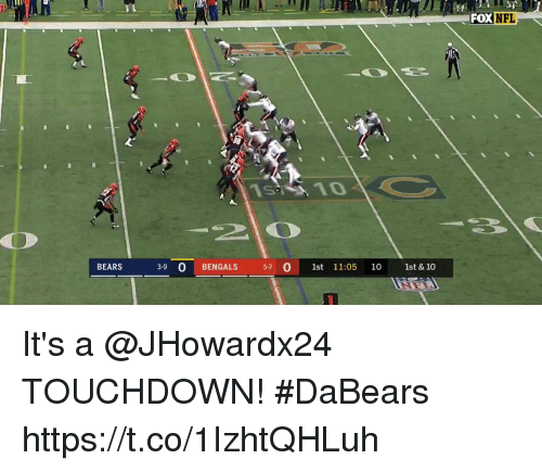 Memes, Nfl, and Bears: FOX NFL  Is? 10  BEARS 39 O BENGALS 57 0 1st 11:05 10 1st & 10 It's a @JHowardx24 TOUCHDOWN! #DaBears https://t.co/1IzhtQHLuh