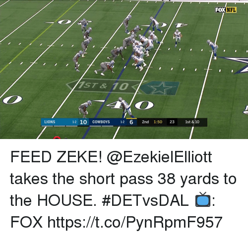Dallas Cowboys, Memes, and Nfl: FOX  NFL  IST & 10  LIONS  12 10 cOWBOYS 12 6 2nd 1:50 23 1st & 10 FEED ZEKE!  @EzekielElliott takes the short pass 38 yards to the HOUSE. #DETvsDAL  📺: FOX https://t.co/PynRpmF957