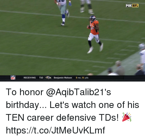 Birthday, Memes, and Nfl: FOX NFL  NFI  RECEIVING T1O  Benjamin Watson  8 rec, 91 yds To honor @AqibTalib21's birthday...   Let's watch one of his TEN career defensive TDs! 🎉 https://t.co/JtMeUvKLmf