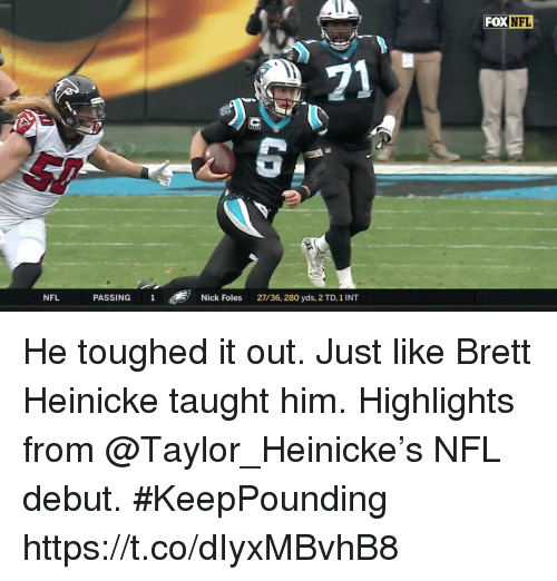 Memes, Nfl, and Nick: FOX NFL  NFL  PASSING 1  Nick Foles  27/36, 280 yds, 2 TD, 1 INT He toughed it out. Just like Brett Heinicke taught him.  Highlights from @Taylor_Heinicke's NFL debut. #KeepPounding https://t.co/dIyxMBvhB8