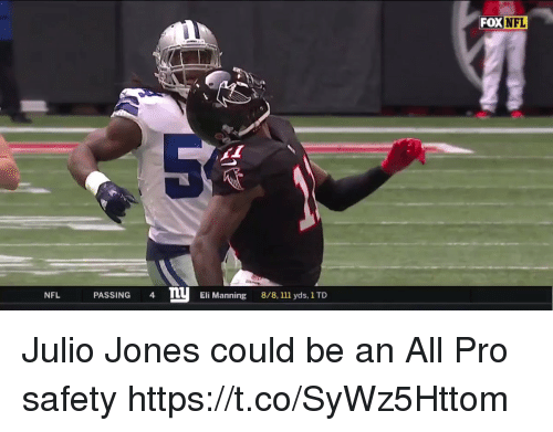 Eli Manning, Nfl, and Pro: FOX NFL  ny EI Ma  NFL  PASSING 4  ILO  Eli Manning  8/8, 111 yds, 1 TD Julio Jones could be an All Pro safety   https://t.co/SyWz5Httom