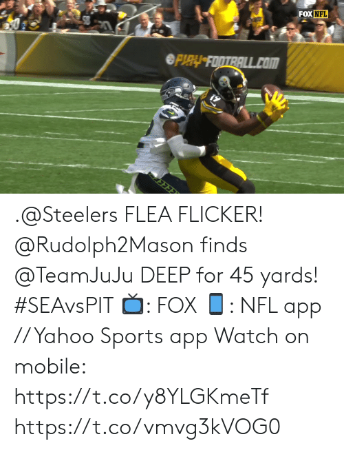 Memes, Nfl, and Sports: FOX NFL  OFIY FOOTRALL.COM .@Steelers FLEA FLICKER!  @Rudolph2Mason finds @TeamJuJu DEEP for 45 yards! #SEAvsPIT  📺: FOX 📱: NFL app // Yahoo Sports app Watch on mobile: https://t.co/y8YLGKmeTf https://t.co/vmvg3kVOG0