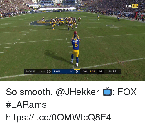 Memes, Nfl, and Smooth: FOX  NFL  PACKERS 3-2-1 10 RAMS  7-0 0 2nd 8:28 06 4th & 3 So smooth. @JHekker  📺: FOX #LARams https://t.co/0OMWIcQ8F4