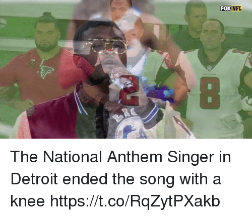Detroit, Nfl, and National Anthem: FOX NFL The National Anthem Singer in Detroit ended the song with a knee  https://t.co/RqZytPXakb