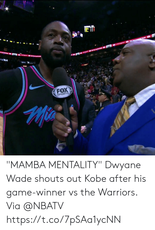 "Dwyane Wade, Memes, and Sports: FOX  SPORTS ""MAMBA MENTALITY""  Dwyane Wade shouts out Kobe after his game-winner vs the Warriors.   Via @NBATV   https://t.co/7pSAa1ycNN"