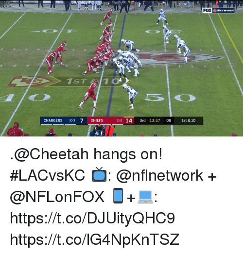 Memes, Chargers, and Cheetah: FOX  ST 1  CHARGERS 10-3 7 CHIEFS 11-2 14 3rd 13:37 08 1st & 10 .@Cheetah hangs on!   #LACvsKC  📺: @nflnetwork + @NFLonFOX 📱+💻: https://t.co/DJUityQHC9 https://t.co/lG4NpKnTSZ