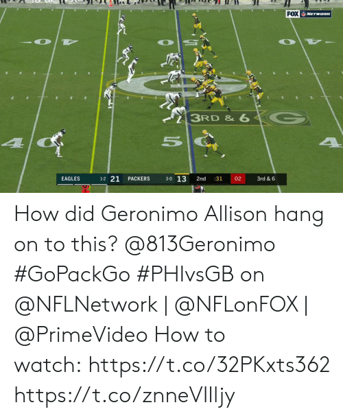 Philadelphia Eagles, Memes, and How To: FOX VETwanK  3RD & 6  4  1-2 21  3-0 13  EAGLES  PACKERS  2nd  :31  02  3rd & 6 How did Geronimo Allison hang on to this? @813Geronimo #GoPackGo  #PHIvsGB on @NFLNetwork | @NFLonFOX | @PrimeVideo How to watch:https://t.co/32PKxts362 https://t.co/znneVIIljy