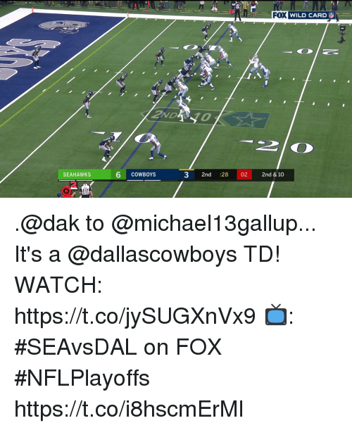 Dallas Cowboys, Memes, and Seahawks: FOX  WILD CARD  SEAHAWKS  6 COWBOYS  3 2nd :28 02 2nd& 10  2 .@dak to @michael13gallup... It's a @dallascowboys TD!  WATCH: https://t.co/jySUGXnVx9 📺: #SEAvsDAL on FOX #NFLPlayoffs https://t.co/i8hscmErMl